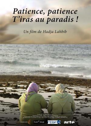 Patience, patience, t'iras au paradis! (Patience, Patience, You'll Go to Paradise!) (Hadja Lahbib, 2015)
